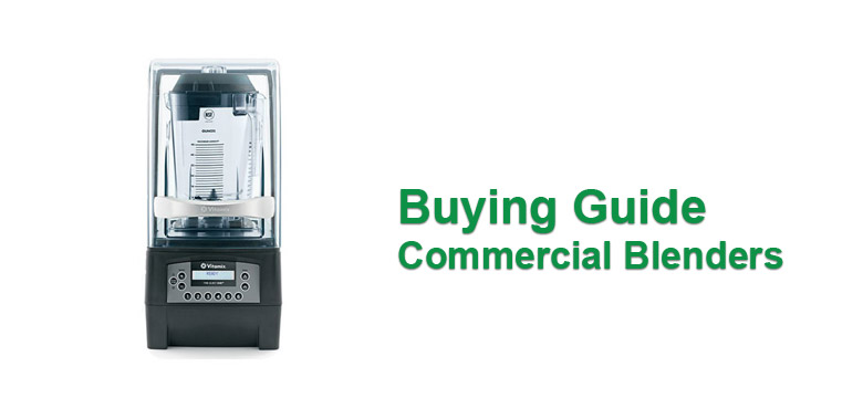 Buying Guide Commercial Blenders