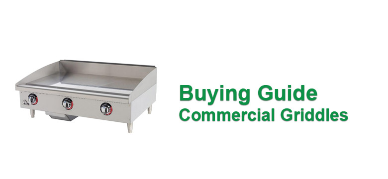 Buying Guide Commercial Griddle