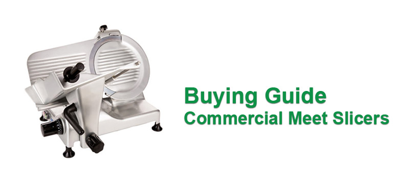 Buying Guide Commercial Meat Slicer