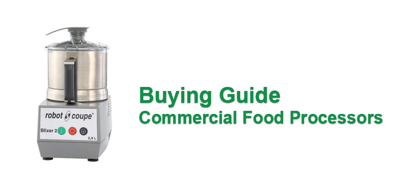 Buying Guide Commercial Food Processors