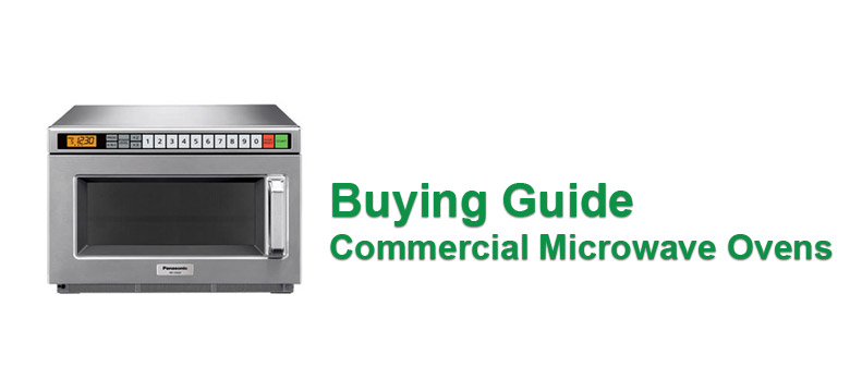 Buying Guide Commercial Microwave Ovens