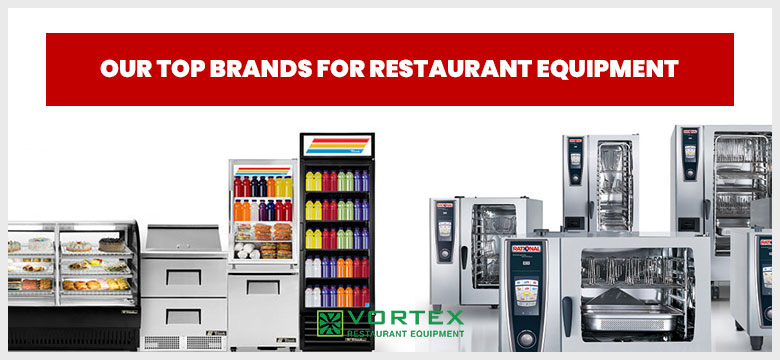 Our Top Brands for Restaurant Equipment