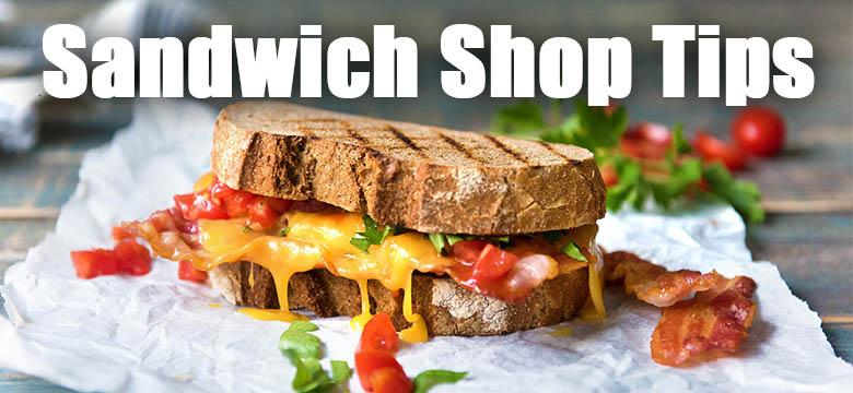 Sandwich Shop Tips