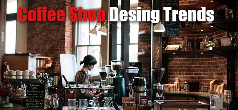Coffee Shop Design Trends