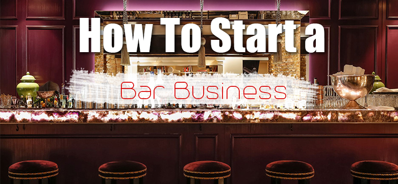 How To Start a Bar Business