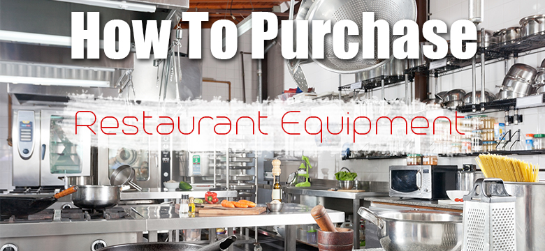 How To Purchase Restaurant Equipment