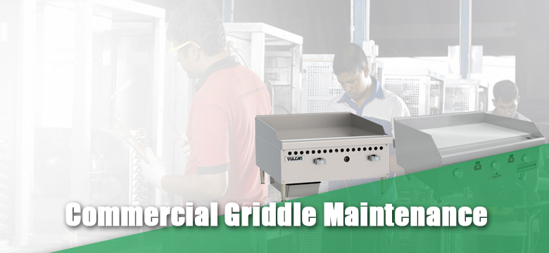 Commercial Griddle Maintenance
