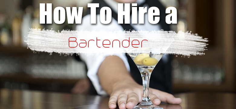 How To Hire Bartender