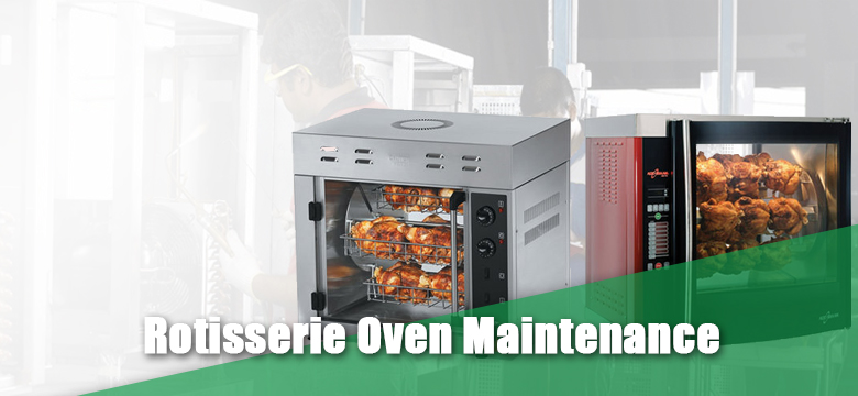 Rotiserrie Oven Machine Maintenance