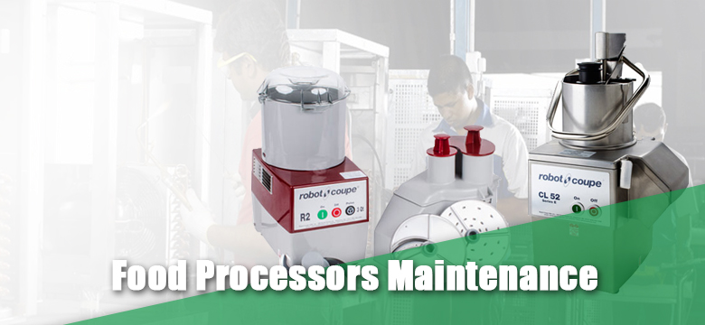 Food Processors Maintenance