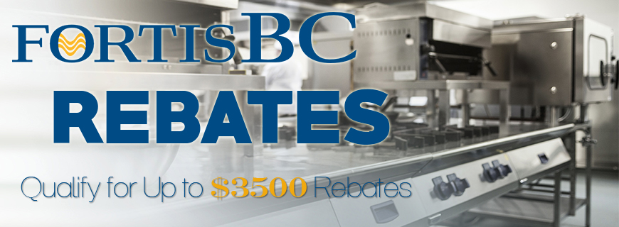 FortisBC Cooking Equipment Rebbate Vancouver