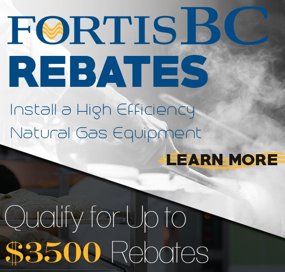 FortisBC Rebatable Restaurant Equipment Vancouver BC at Vortex
