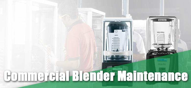 Commercial Blender Maintenance