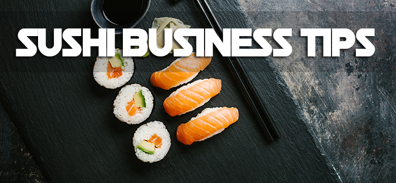 How To Start a Sushi Business