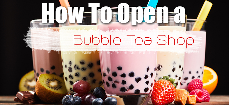 How To Open Bubble Tea Shop